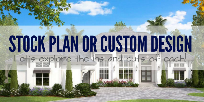 Stock House Plan or Custom Design?