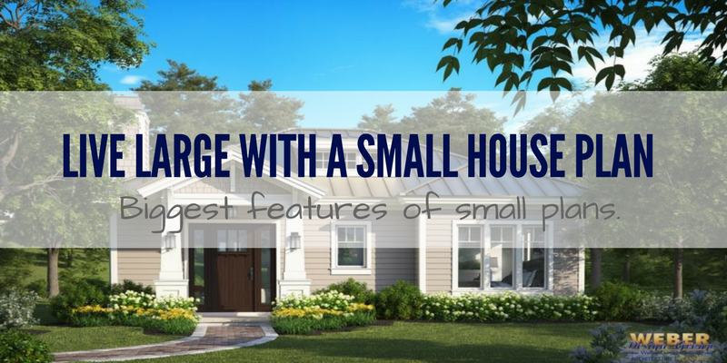 Live Large with a Small House Plan